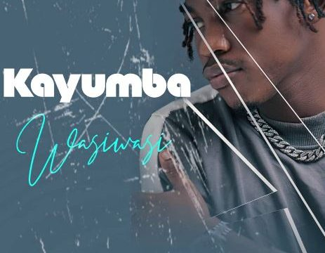 (3.30MB AUDIO) Kayumba – WAWI WASI mp3 Download