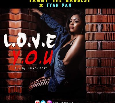 (2.80MB AUDIO) Tammy the Baddest ft Fyah Pan - LOVE YOU mp3 Download