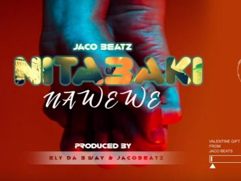 (3.20MB AUDIO) Jaco Beatz - NITABAKI NA WEWE mp3 Download