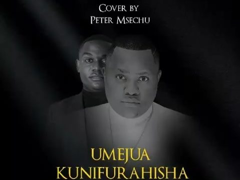 (4.0MB AUDIO) Peter Msechu - UMEJUA KUNIFURAHISHA(cover) mp3 Download
