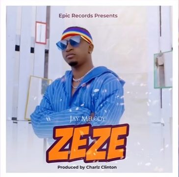 (2.90MB AUDIO) Jay Melody - ZEZE mp3 Download