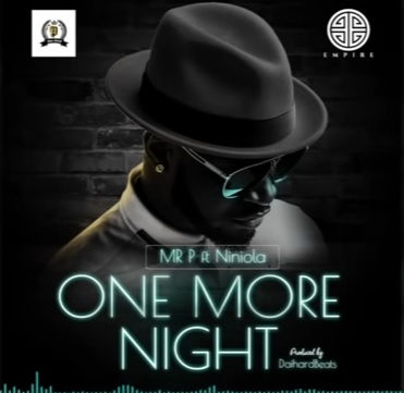 (3.70MB AUDIO) Mr P ft Niniola - ONE MORE NIGHT mp3 Download