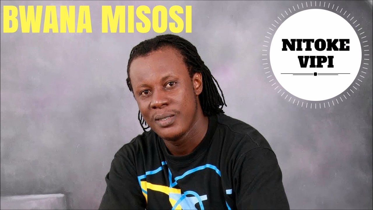 (4.0MB AUDIO) BWANA MISOSI - NITOKE VIPI mp3 Download