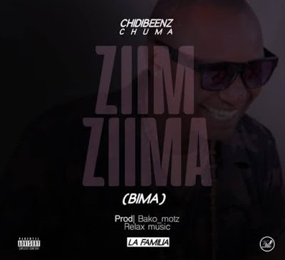 (3.50MB AUDIO) Chidi Beenz - ZIIM ZIIMA (BIMA) mp3 Download