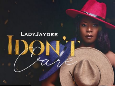 (3.20MB AUDIO) Lady JayDee - I DON'T CARE mp3 Download