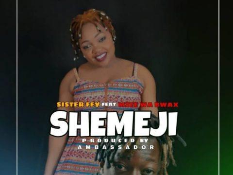(2.30MB AUDIO) Sister Fey ft Mzee Wa Bwax – SHEMEJI mp3 Download
