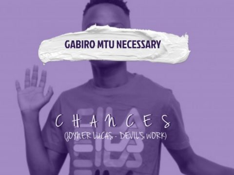 (3.20MB AUDIO) Gabiro Mtu Necessary - CHANCES mp3 Download