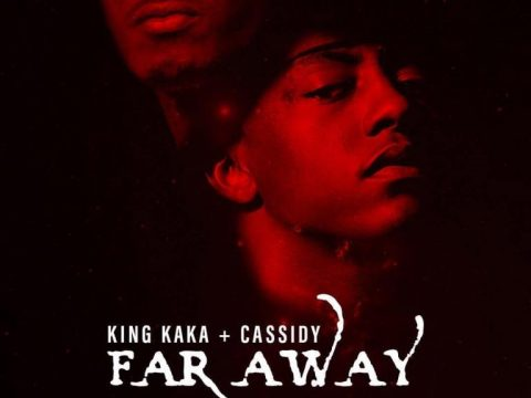(3.50MB AUDIO) King Kaka ft Cassidy – FAR AWAY mp3 Download
