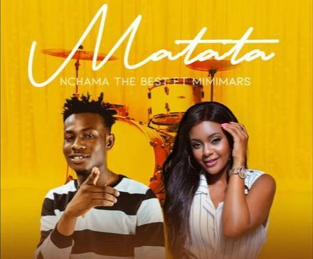 (3.20MB AUDIO) Nchama the Best ft Mimi Mars - MATATA mp3 Download