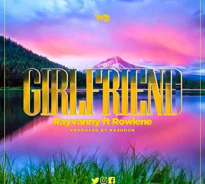(3.30MB AUDIO)Rayvanny Ft Rowlene - Girlfriend mp3 Download