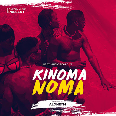 3 0MB AUDIO) Nedy Music ft Jux - KINOMA NOMA mp3 Download