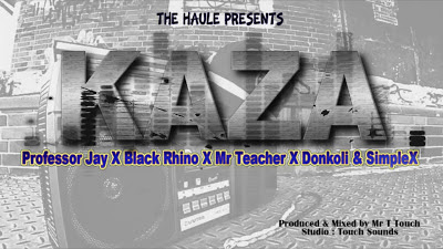 (3.20MB AUDIO) Professor Jay,Black Rhyno,DonKoli, Mr Teacher Simple X - KAZA mp3 Download