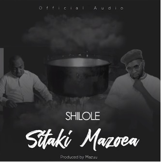 (2.30MB AUDIO) Shilole - SITAKI MAZOEA mp3 Download