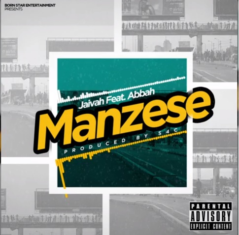(3.20MB AUDIO) Jaivah ft Abbah Process - MANZESE mp3 Download