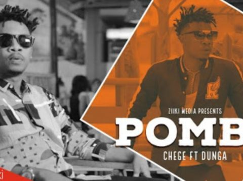 (3.0MB AUDIO) Chege ft Dunga - POMBE