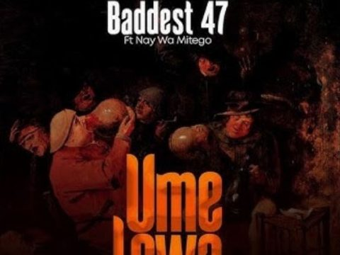 (4.0MB AUDIO) Baddest 47 Ft Nay Wa Mitego - UMELEWA