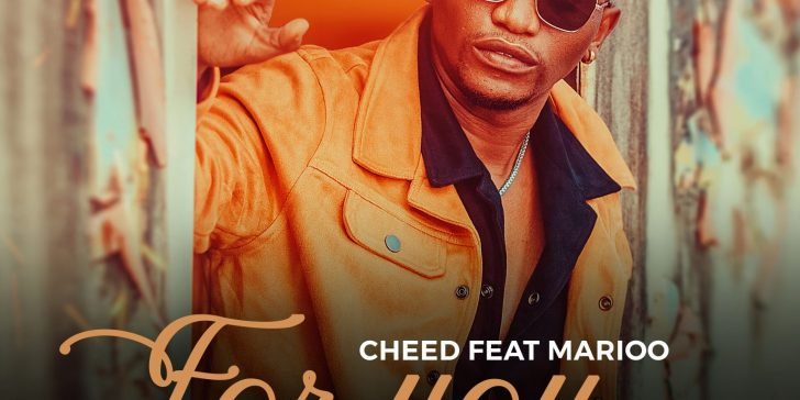 (3.0MB AUDIO) Cheed ft Marioo - FOR YOU