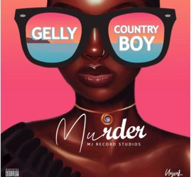 (2.60MB AUDIO) Gelly ft Country Boy - MURDER
