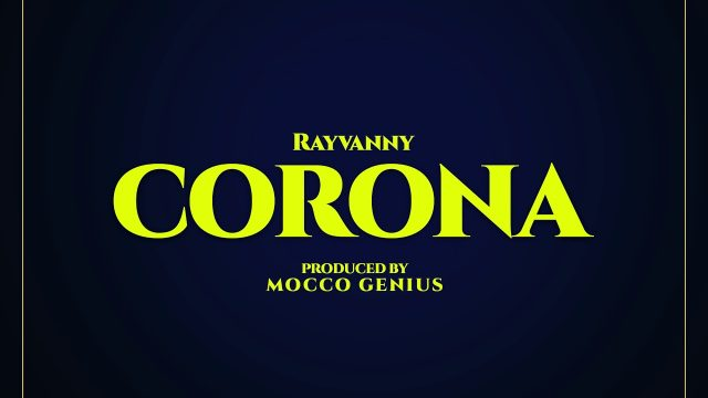 (3.0MB AUDIO) Rayvanny – CORONA