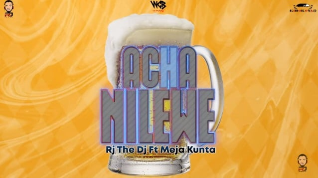 (3.80MB AUDIO) Rj The Dj ft Meja Kunta – ACHA NILEWE