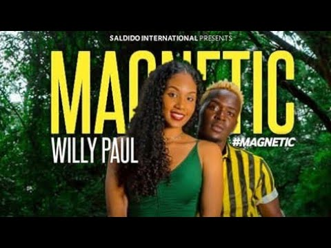 (2.50MB AUDIO) Willy Paul – MAGNETIC