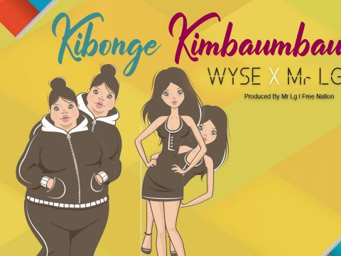 (2.70MB AUDIO) Wyse X Mr Lg – KIBONGE KIMBAUMBAU