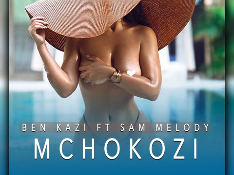AUDIO | Ben Kazi ft Sam Melody - MCHOKOZI