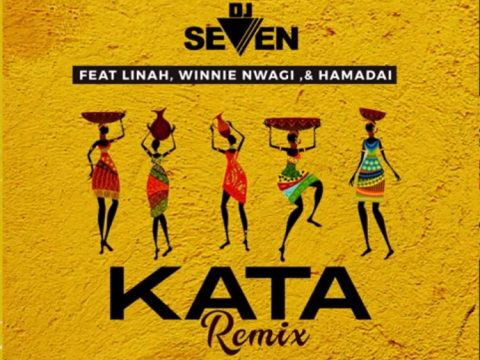 AUDIO | Dj seven ft Linah, Winnie Nwagi & Hamadai - KATA REMIX