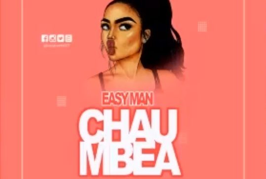AUDIO | EASY MAN - CHAUMBEA