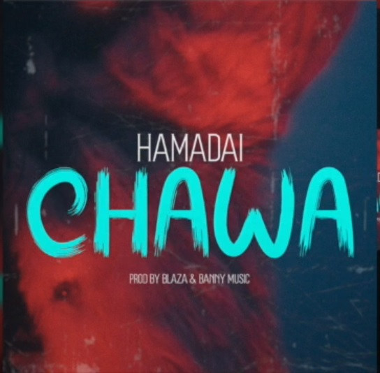 AUDIO | Hamadai – CHAWA