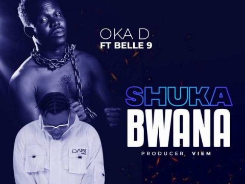 AUDIO | Oka D ft Belle 9 – SHUKA BWANA