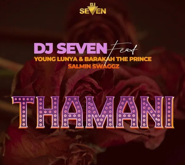 AUDIO | DJ SEVEN FT Young Lunya,Barakah The Prince & Salmin Swaggz - THAMANI