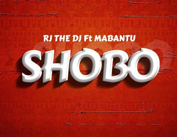 AUDIO | Rj The Dj ft Mabantu - SHOBO