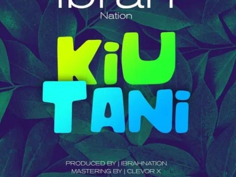 AUDIO | Ibrah Nation – KIUTANI
