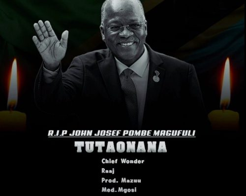 AUDIO | MAZUU RECORDS ARTISTS - TUTAONANA MAGUFULI