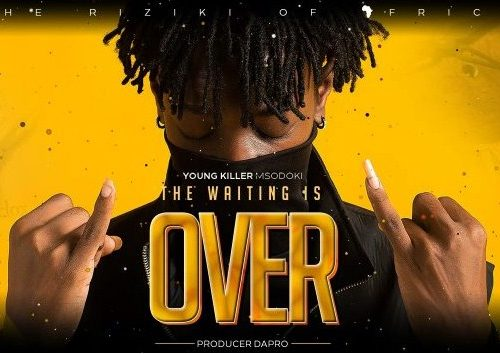 AUDIO   Young Killer Msodoki – The Waiting is Over