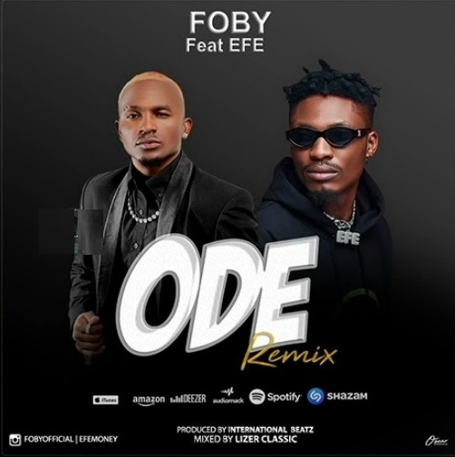 AUDIO | Foby Ft Efe - ODE Remix
