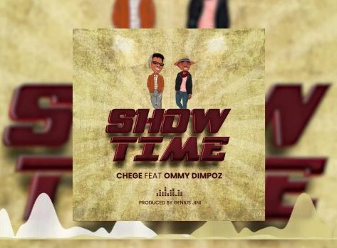 AUDIO | Chege ft Ommy Dimpoz – SHOW TIME